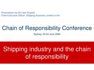 Presentation by Mr Llew Russell,  Chief Executive Officer, Shipping Australia Limited to the   Chain of Responsibility C