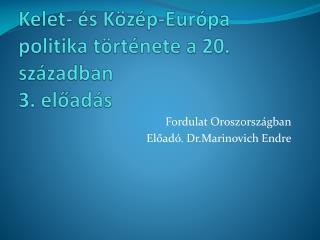 Kelet- és Közép-Európa politika története a 20. században 3. előadás
