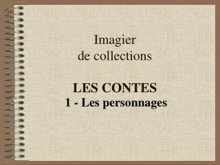 Imagier de collections  LES CONTES
