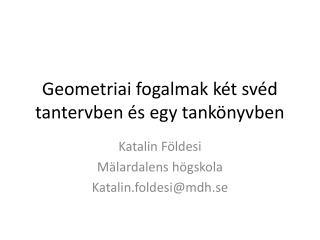 Geometriai fogalmak k�t sv�d tantervben �s egy tank�nyvben