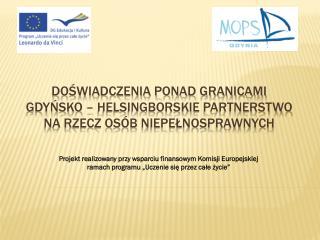 Projekt realizowany przy wsparciu finansowym Komisji Europejskiej