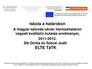 Iskola a határokon  A  magyar-szlovák-ukrán hármashatáron  végzettkvalitatív kutatás eredményei,