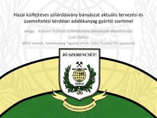 avagy:   külszíni  fejtéses szilárdásvány bányászati  akadályfutás Cseh  Zoltán