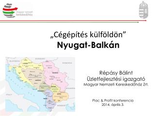 """""""Cégépítés külföldön""""  Nyugat-Balkán"""