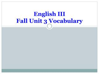 English III  Fall Unit 3 Vocabulary