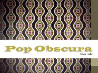 Pop Obscura
