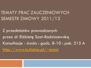 Tematy prac zaliczeniowych semestr zimowy 2011/12
