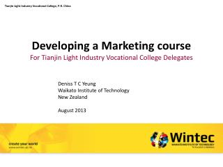 Developing a  M arketing course For Tianjin Light Industry Vocational College Delegates