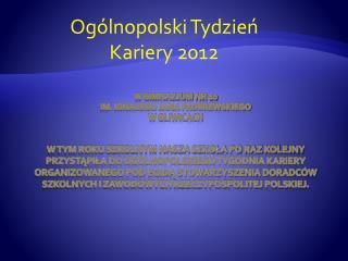 Og�lnopolski Tydzie? Kariery 2012