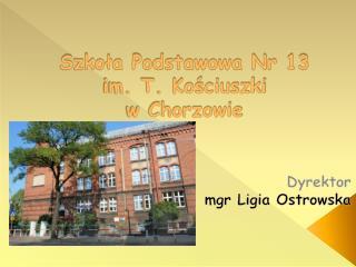 Szkoła Podstawowa Nr 13 im. T. Kościuszki w Chorzowie