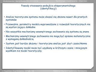 Powody stosowania podejścia eksperymentalnego (identyfikacji)