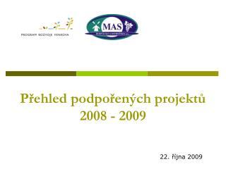 Přehled podpořených projektů 2008 - 2009