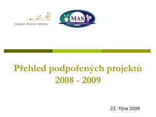 P?ehled podpo?en�ch projekt? 2008 - 2009