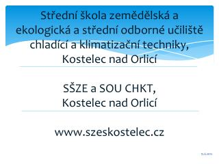 Zahájení  2.  září  2013  v 8:05  hodin v budovách v Komenského ulici