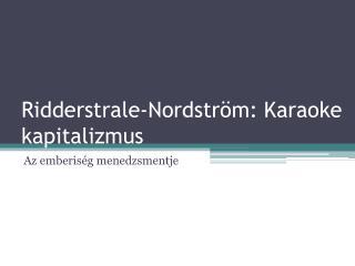 Ridderstrale-Nordström : Karaoke kapitalizmus