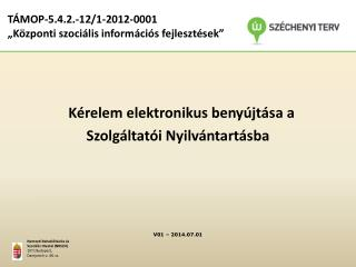 """TÁMOP-5.4.2.-12/1-2012-0001 """"Központi szociális információs fejlesztések"""""""