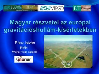 Magyar r�szv�tel az eur�pai gravit�ci�shull�m-k�s�rletekben