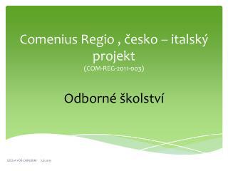 Comenius Regio  ,  česko  – italský  projekt (COM-REG-2011-003)