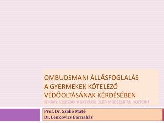 Prof. Dr. Szabó Máté  Dr.  Lenkovics  Barnabás
