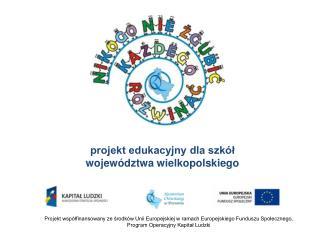 projekt edukacyjny dla szkół  województwa wielkopolskiego