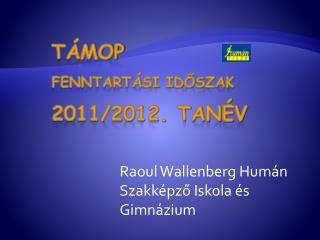 TÁMOP fenntartási időszak 2011/2012. tanév