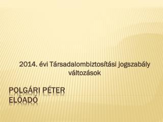 Polgári Péter előadó