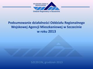 Podsumowanie działalności Oddziału Regionalnego Wojskowej Agencji Mieszkaniowej w Szczecinie