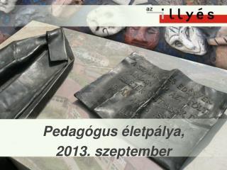 Pedagógus életpálya,  2013. szeptember