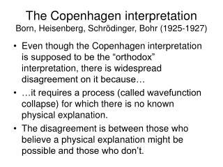 The Copenhagen interpretation Born, Heisenberg, Schr dinger, Bohr 1925-1927