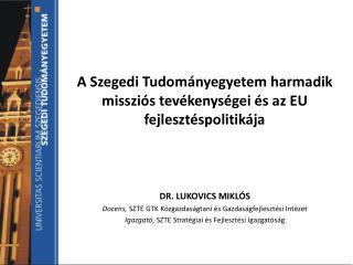 A  Szegedi Tudományegyetem harmadik missziós tevékenységei és az EU fejlesztéspolitikája