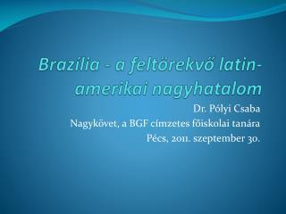 Brazília - a feltörekvő latin-amerikai nagyhatalom