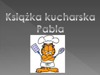 Książka kucharska  Pabla