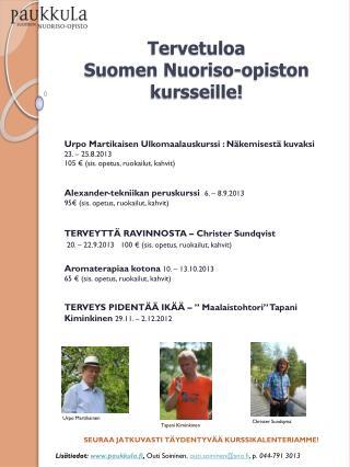 Tervetuloa  Suomen Nuoriso-opiston kursseille!