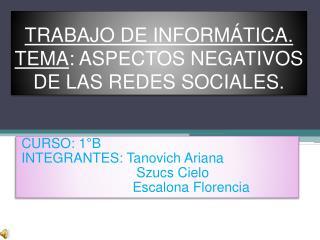 TRABAJO DE INFORMÁTICA. TEMA : ASPECTOS NEGATIVOS DE LAS REDES SOCIALES.
