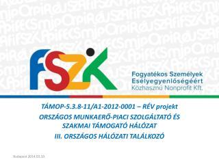 TÁMOP-5.3.8-11/A1-2012-0001 – RÉV projekt