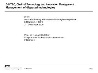 D-MTEC, Chair of Technology and Innovation  Management Management  of disputed technologies