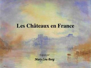 Les Ch teaux en France