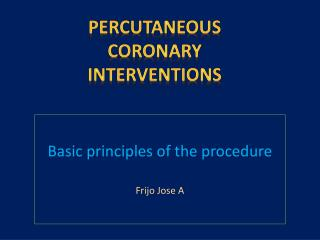Basic principles of the procedure  Frijo Jose A