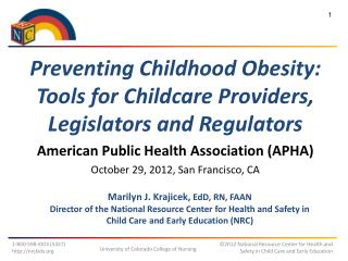 Preventing Childhood Obesity: Tools for Childcare Providers, Legislators and Regulators