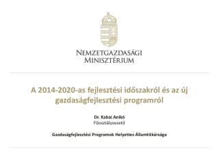A 2014-2020-as fejlesztési időszakról és az új gazdaságfejlesztési programról