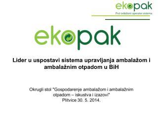Lider u uspostavi sistema upravljanja ambalažom i ambalažnim otpadom u BiH