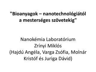 Bioanyagok  és  biomimetikus  anyagok kutatása