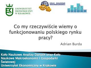 Co my rzeczywi?cie wiemy o funkcjonowaniu polskiego rynku pracy?
