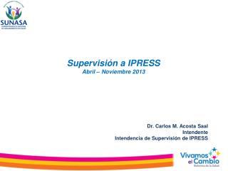Supervisi�n a IPRESS Abril � Noviembre 2013