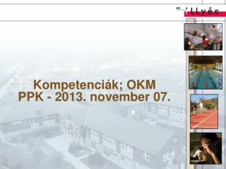 Kompetenciák; OKM  PPK - 2013. november 07.