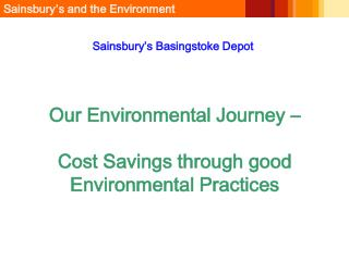 Our Environmental Journey                                             Cost Savings through good Environmental Practices