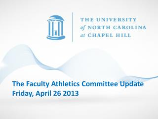 The Faculty Athletics Committee Update Friday, April  26  2013