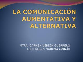 LA COMUNICACIÓN AUMENTATIVA Y ALTERNATIVA