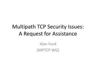Multipath TCP Security Issues: A Request for Assistance