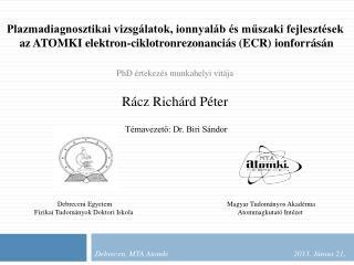 Debrecen, MTA  Atomki            2013. Június 21 .